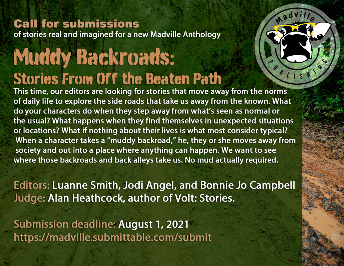 Muddy Backroads: Stories from off the beaten path. This is a call for submissions flyer in mostly green tones overlaid over a muddy road.